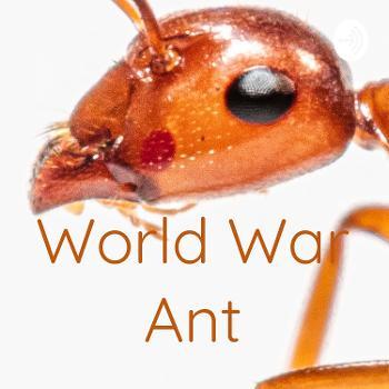 World War Ant