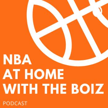 NBA at Home with the Boiz