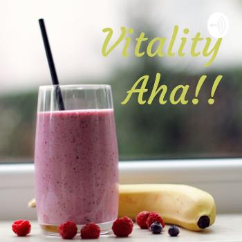 Vitality Aha!!