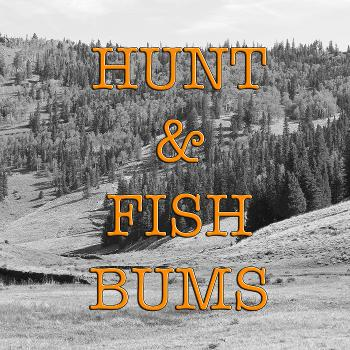 Hunt & Fish Bums Podcast