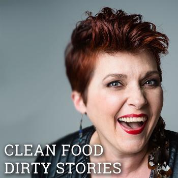Clean Food, Dirty Stories