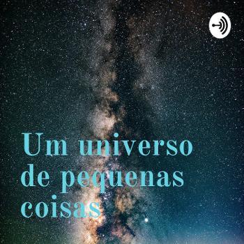 Um universo de pequenas coisas