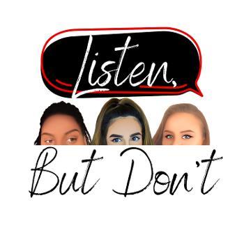 Listen, But Don't