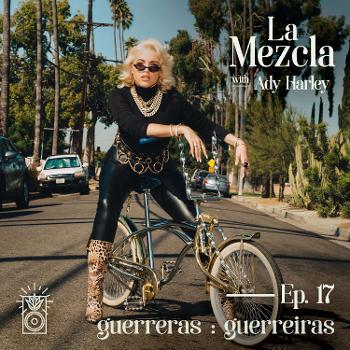 La Mezcla with Ady Harley