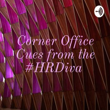 Corner Office Cues from the #HRDiva