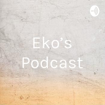 Eko's Podcast