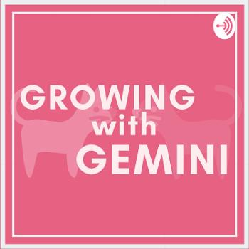 Growing with Gemini