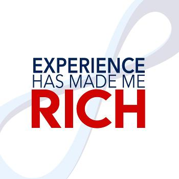Experience Has Made Me Rich