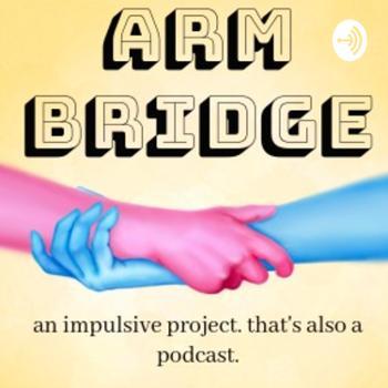 Arm Bridge Podcast