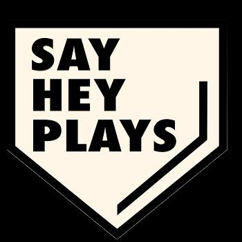 Say Hey Plays