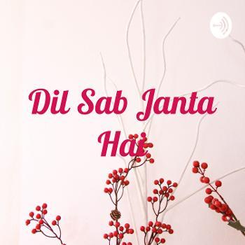 Dil Sab Janta Hai????