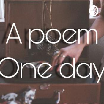 A poem one day