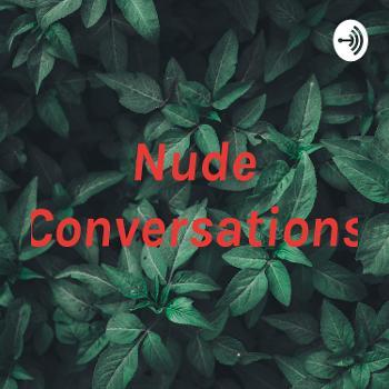 Nude Conversations