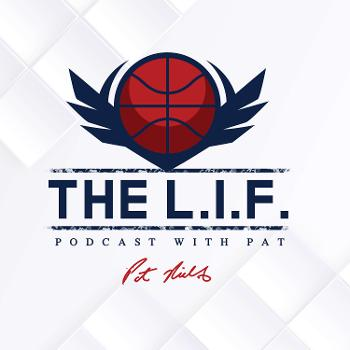 The L.I.F. Podcast With Pat