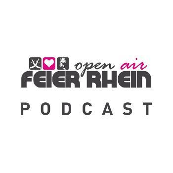 Feier Rhein Open Air - PODCAST