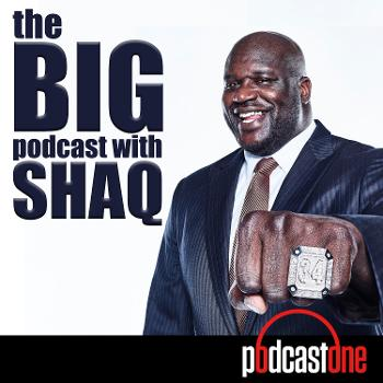 The Big Podcast With Shaq