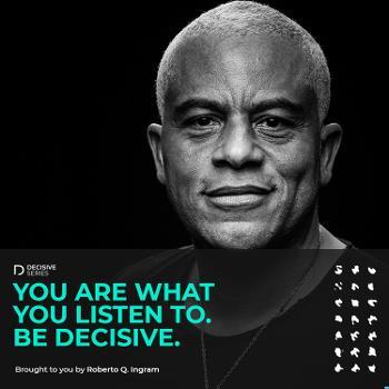 Decisive Podcast Series