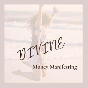 Divine Money Manifesting