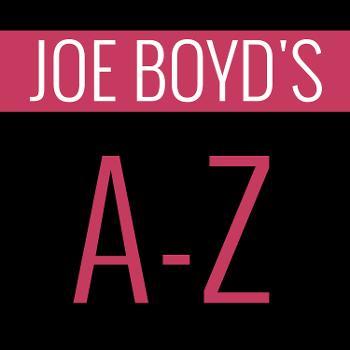 Joe Boyd's A-Z