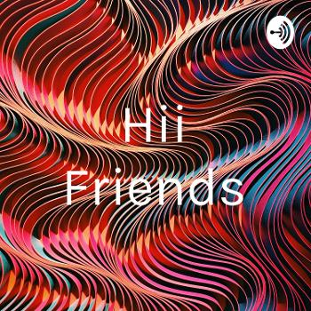 Hii Friends
