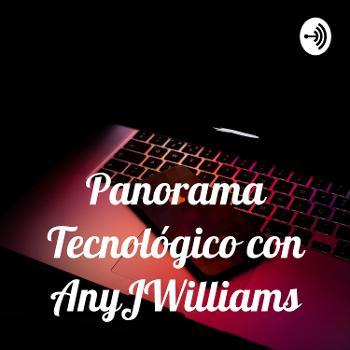 Panorama Tecnológico con AnyJWilliams