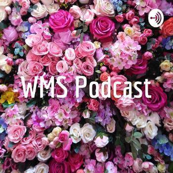 WMS Podcast