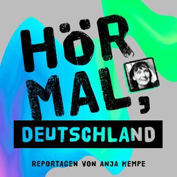 Hör mal, Deutschland. Feature - Reportage