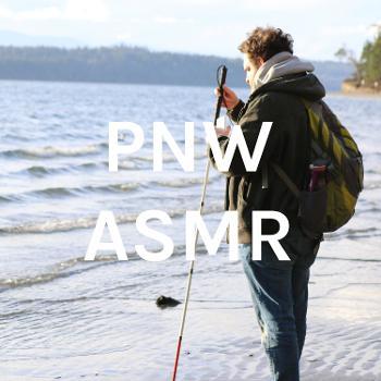 PNW ASMR
