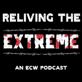 Reliving The Extreme! An ECW Podcast