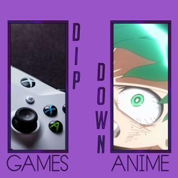 Dip Down Games & Anime