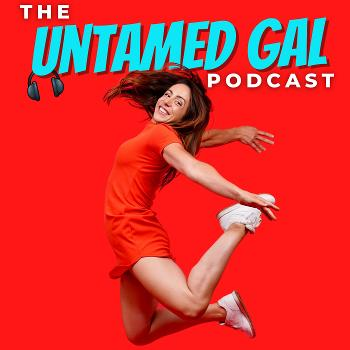 The Untamed Gal Podcast