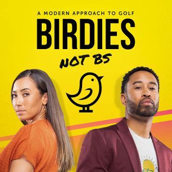 Birdies Not BS. A Modern Approach to Golf