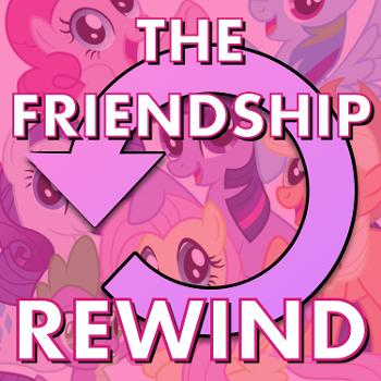 The Friendship Rewind–A 10 Year Retrospective of My Little Pony: Friendship is Magic