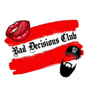 Bad Decisions Club