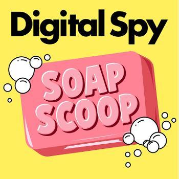 Digital Spy's Soap Scoop