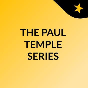 THE PAUL TEMPLE SERIES