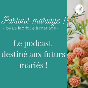 Parlons Mariage ! - le Podcast d'une wedding planner passionnée