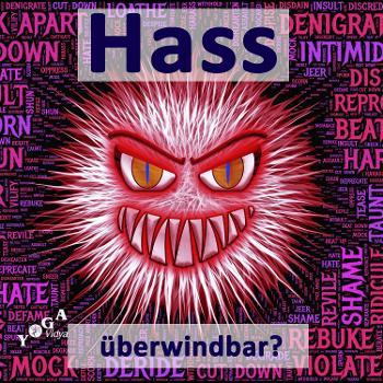 Hass, Feindseligkeit und Bösartigkeit überwinden