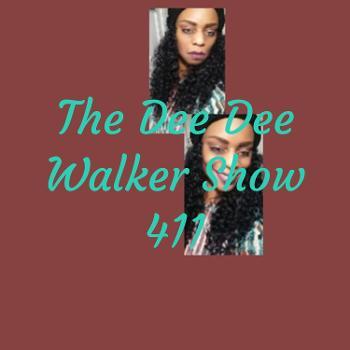 The Dee Dee Walker Show 411