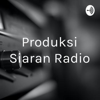 Produksi Siaran Radio