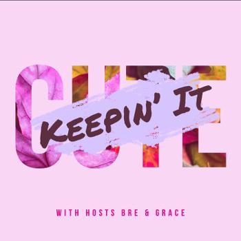 Keepin it Cute with Bre & Grace