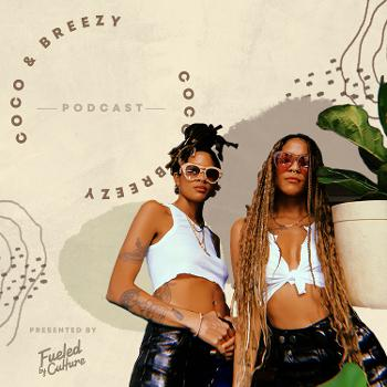 The Coco & Breezy Podcast
