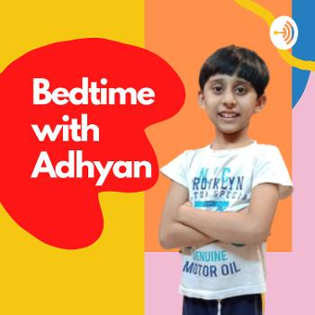 Bedtime With Adhyan