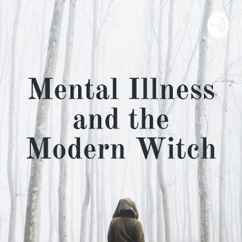 Mental Illness and the Modern Witch