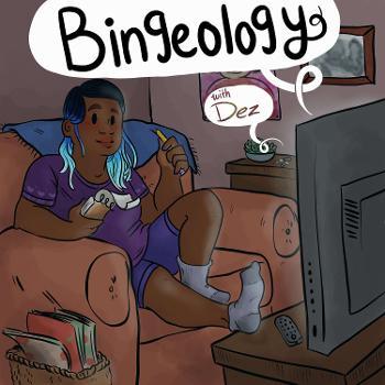 Bingeology