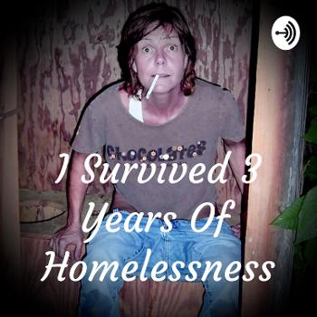 I Survived 3 Years Of Homelessness