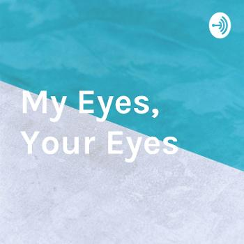 My Eyes, Your Eyes