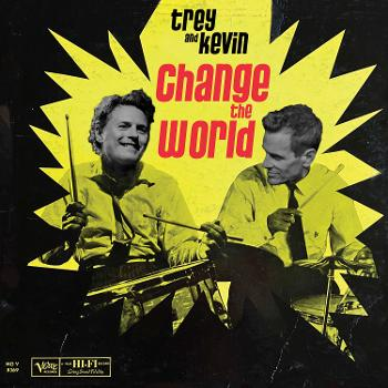 Trey and Kevin Change the World