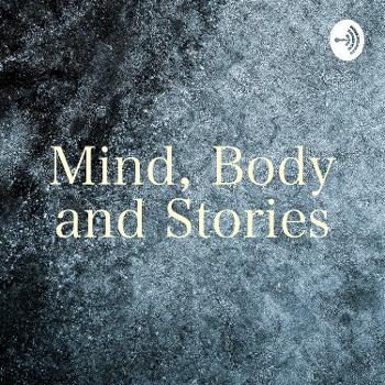 Mind, Body and Stories