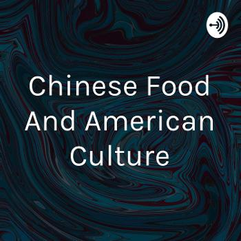 Chinese Food And American Culture